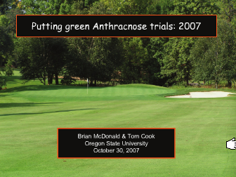 Putting green Anthracnose trials: 2007