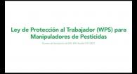 Ley de Protección al Trabajador (WPS) para Manipuladores de Pesticidas