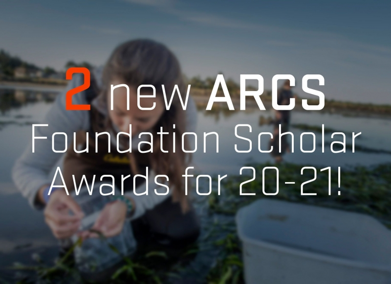 2 new ARCS Foundation Scholar Awards